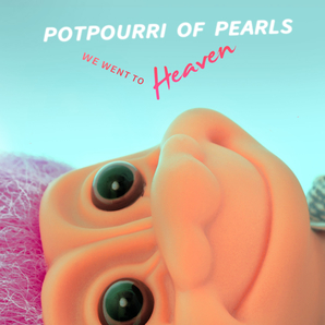 cover - potpourri of pearls we went to heaven